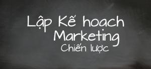 Kế hoạch marketing chiến lược